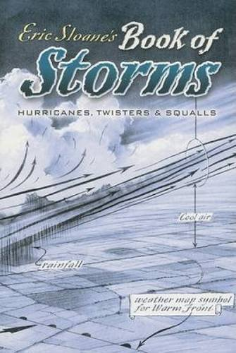 Eric Sloane's Book of Storms: Hurricanes, Twisters and Squalls by Eric Sloane (2006-08-04)