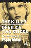 The Killer/Devil on Two Sticks (Stark House Noir Classics)