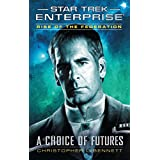 Rise of the Federation: A Choice of Futures (Star Trek: Enterprise)