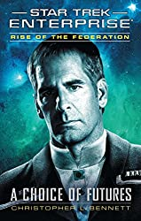 Rise of the Federation: A Choice of Futures (Star Trek: Enterprise series Book 15)