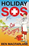 By Ben Macfarlane Holiday SOS: The Life-Saving Adventures of a Travelling Doctor [Hardcover]