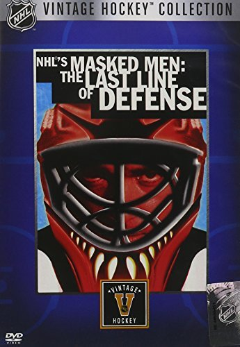 NHL's Masked Men - The Last Line of Defense (Vintage Hockey Collection) by Patrick Roy