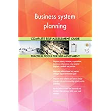 Business system planning All-Inclusive Self-Assessment - More than 700 Success Criteria, Instant Visual Insights, Comprehensive Spreadsheet Dashboard, Auto-Prioritised for Quick Results