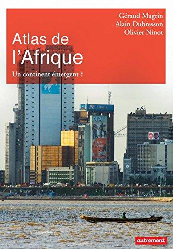 Atlas de l'Afrique. Un continent émergent? (Atlas/Monde) par Géraud Magrin