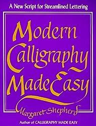 Modern Calligraphy Made Easy by Margaret Shepherd (1988-03-07)