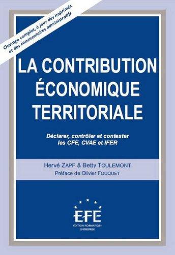 La contribution économique territoriale : Déclarer, contrôler et contester les CFE, CVAE et IFER par Hervé Zapf, Betty Toulemont