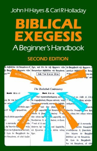Biblical Exegesis: A Beginner's Handbook: Written by John H. Hayes, 2000 Edition, (2nd Revised edition) Publisher: SCM Press [Paperback]