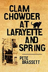 Clam Chowder at Lafayette and Spring: a bittersweet romance (English Edition)