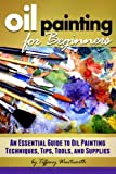 Best Oil Painting Books - Oil Painting for Beginners: Learn How to Paint Review