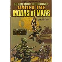 Under the Moons of Mars: New Adventures on Barsoom by Tamora Pierce (Foreword), John Joseph Adams (Editor) � Visit Amazon's John Joseph Adams Page search results for this author John Joseph Adams (Editor) (7-Feb-2012) Hardcover