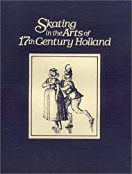 Skating in the arts of 17th century Holland: An exhibition honoring the 1987 World Figure Skating Championships, the Taft Museum, Cincinnati, Ohio, March 5-April 19, 1987