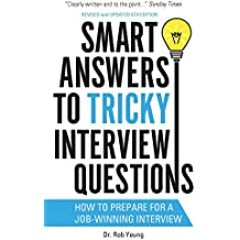Smart Answers to Tricky Interview Questions: How to prepare for a job-winning interview (Ben Cooper & Diane Fry)