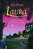 Laura und das Siegel der Sieben Monde: Laura - Teil 2 - Peter Freund