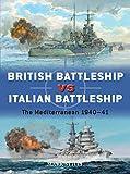 British Battleship vs Italian Battleship: The Mediterranean 1940-41 (Duel, Band 101) - Mark Stille