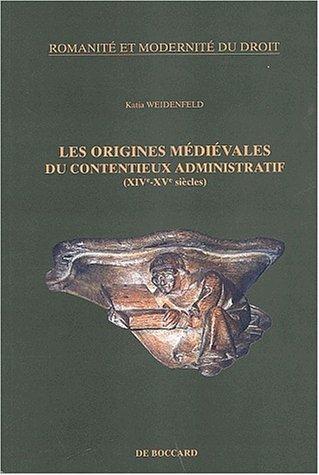 Les origines médiévales du contentieux administratif (XIVe-XVe siècles)