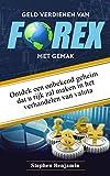 GELD VERDIENEN VAN FOREX De makkelijker manier: Onthullen de weinig bekende Geheim dat zal Maak je rijk In Forex Trading (Dutch Edition)