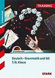 Training Gymnasium - Deutsch Grammatik und Stil 7./8. Klasse
