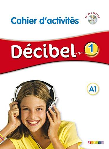 Décibel. Niveau A1. Con Contenuto digitale per accesso on line. Con CD-Audio
