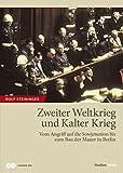 Zweiter Weltkrieg und Kalter Krieg - Vom Angriff auf die Sowjetunion bis zum Bau der Mauer in Berlin - Rolf Steininger