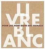 download ebook livre blanc pour une mort digne des animaux pdf epub