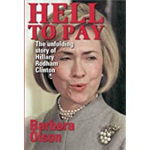 Hell to Pay: The Unfolding Story of Hillary Rodham: The Unfolding Story of Hillary Rodham Clinton