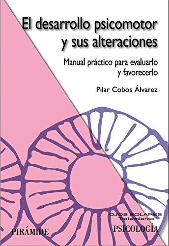 El desarrollo psicomotor y sus alteraciones: Manual práctico para evaluarlo y favorecerlo (Ojos Solares) por Pilar Cobos Álvarez