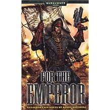 For The Emperor (Warhammer 40,000 Novels)