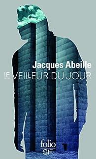 Le veilleur du jour par Jacques Abeille