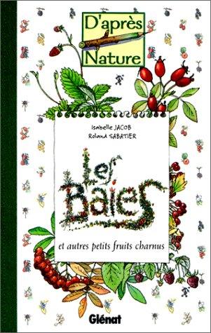 Les Baies et autres petits fruits charnus