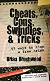 Cheats, Cons, Swindles, and Tricks: 57 Ways to Scam a Free Drink (English Edition)