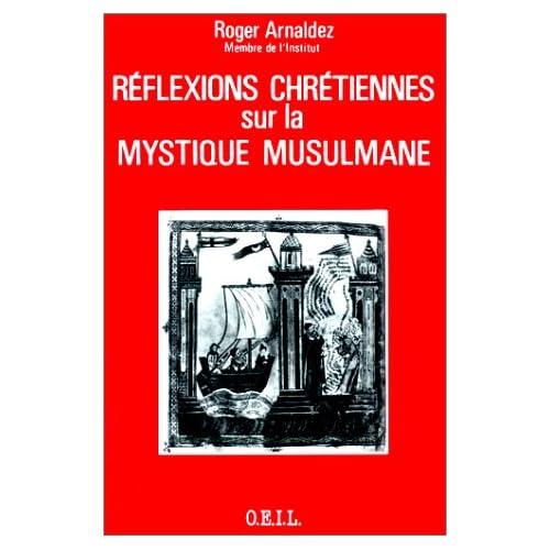 Réflexions chrétiennes sur les mystiques musulmans