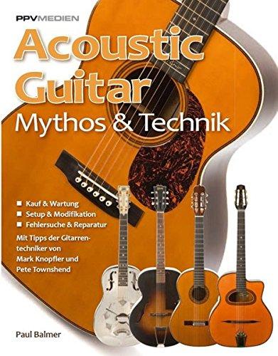 Acoustic Guitar. Mythos & Technik