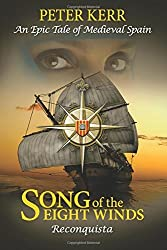 Song of the Eight Winds: Reconquista - An Epic Tale of Medieval Spain by Peter Kerr (2012-11-01)