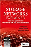 Storage Networks Explained: Basic and Applications of Fibre Channel SAN, NAS, ISCSI and Infiniband
