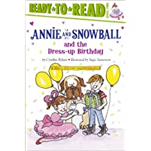 Annie and Snowball and the Dress-up Birthday (English Edition)