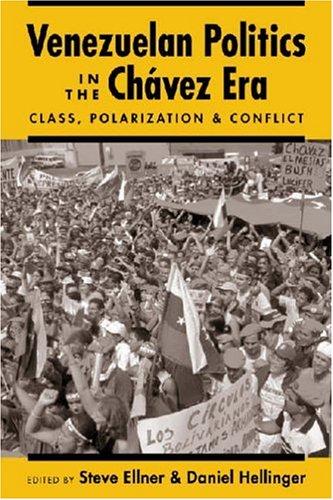 Venezuelan Politics in the Chavez Era: Class, Polarization, and Conflict