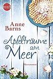 Apfelträume am Meer. Ein Kurzroman zu »Apfelkuchen am Meer« von Anne Barns