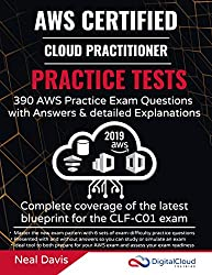 AWS Certified Cloud Practitioner Practice Tests 2019: 390 AWS Practice Exam Questions with Answers & detailed Explanations (English Edition)