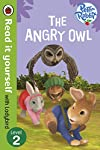 Peter Rabbit: The Angry Owl Squirrel Nutkin has lost Old Brown's glasses and the owl is not happy! Will Peter and his friends help Nutkin find the missing glasses?  Read it yourself with Ladybird is one of Ladybird's best-selling reading series. For ...