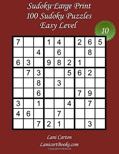 Sudoku Large Print - Easy Level - N°10: 100 Easy Sudoku Puzzles – Puzzle Big Size (8.3