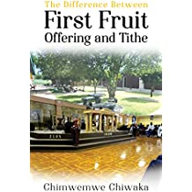 The Difference Between First Fruit Offering and Tithe (English Edition)