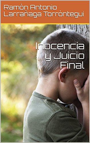 Inocencia y Juicio Final por Ramón Antonio Larrañaga Torróntegui