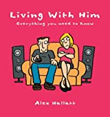 Living with Him: Everything You Need to Know by Alex Hallatt (2005-07-04)