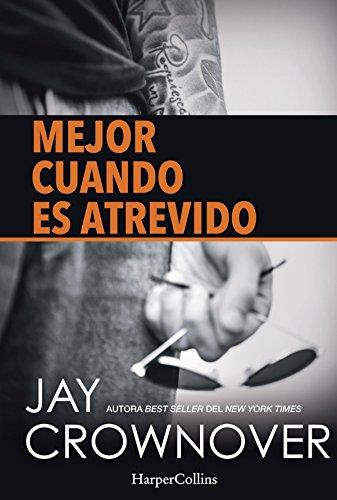 Mejor cuando es atrevido (Young Adult) por Jay Crownover