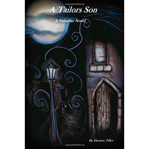 A Tailor's Son (Valadfar) by Damien Tiller (2013-11-26) - 26 Tiller