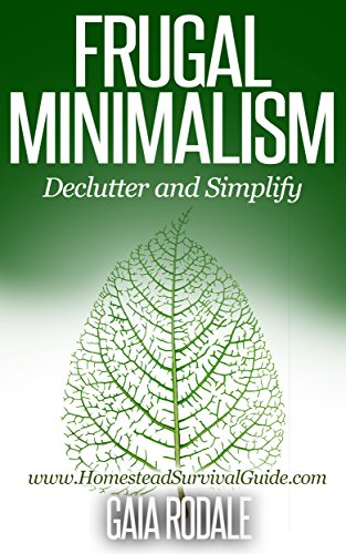 Frugal Minimalism: Declutter and Simplify (Sustainable Living & Homestead Survival Series) (English Edition)
