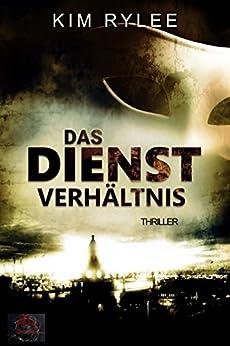 Das Dienstverhältnis: Thriller (German Edition) by [Kim Rylee]
