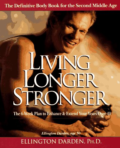 living-longer-stronger-the-6-week-plan-to-enhance-and-extend-your-years