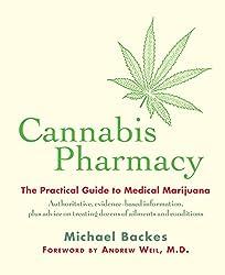 Cannabis Pharmacy: The Practical Guide to Medical Marijuana (English Edition)