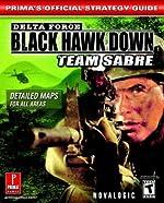 Delta Force Black Hawk Down - Team Sabre : Prima's Official Strategy Guide de David Knight